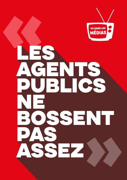Flyer : Les agents publics ne bossent pas assez